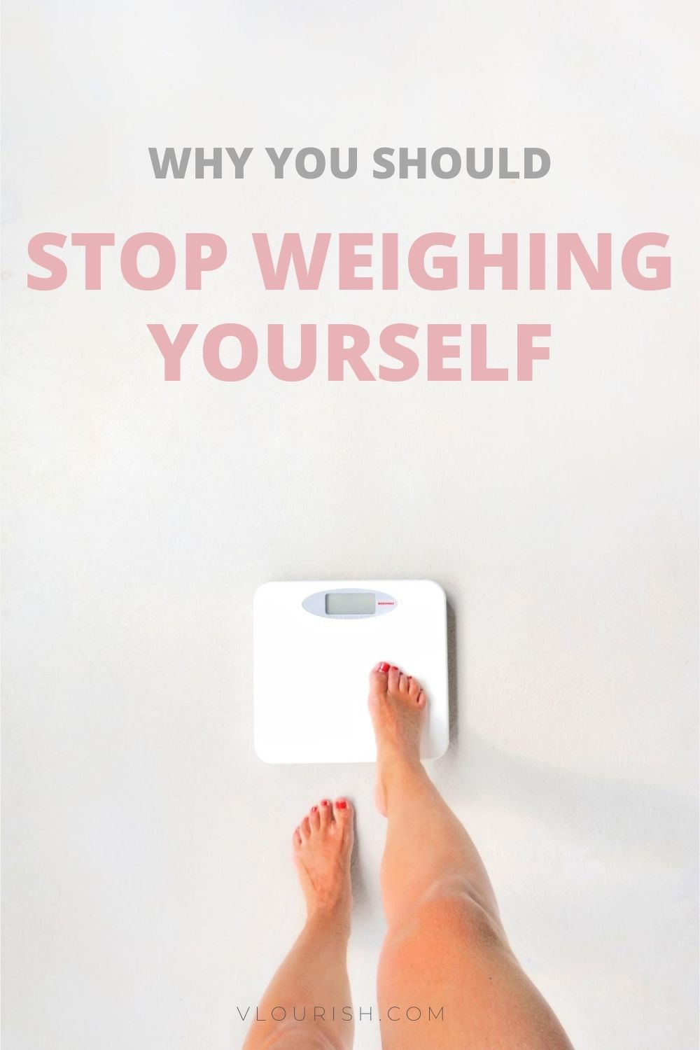 Why You Should Stop Weighing Yourself